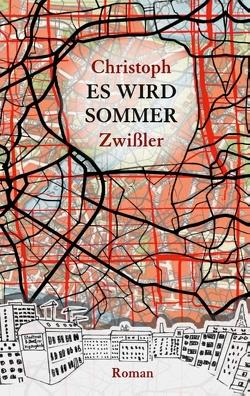 Es wird Sommer von Zwißler,  Christoph