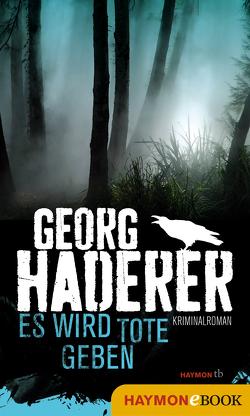 Es wird Tote geben von Haderer,  Georg