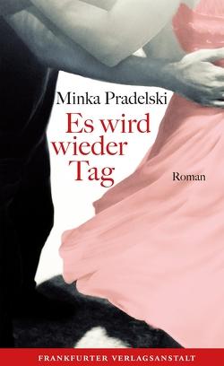 Es wird wieder Tag von Pradelski,  Minka