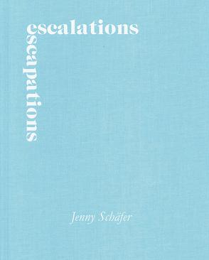Escalations Escapations von Groß,  Joshua, Schäfer,  Jenny