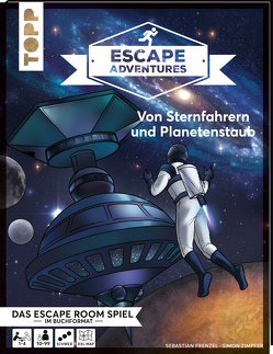 Escape Adventures – Von Sternfahrern und Planetenstaub von Frenzel,  Sebastian, Gehrmann,  Kristina, Zimpfer,  Simon