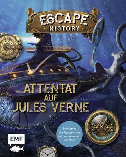 Escape History –Attentat auf Jules Verne: Interaktives Live-Escape-Game zum Immer-wieder-neu-lösen von Goldt,  Nina, Saint-Martin,  Gilles