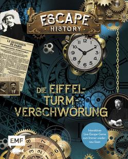 Escape History –Die Eiffelturm-Verschwörung: Interaktives Live-Escape-Game zum Immer-wieder-neu-lösen von Huth,  Beate, Trenti,  Nicolas