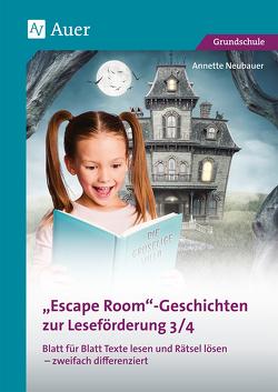 Escape-Room-Geschichten zur Leseförderung 3/4 von Neubauer,  Annette