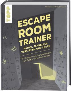 Escape Room Trainer –Rätsel schneller verstehen und lösen von Kleist,  Mike, Krummel,  Christoph, Wiemker,  Markus