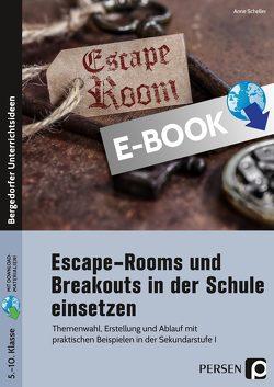Escape Rooms und Breakouts in der Schule einsetzen von Scheller,  Anne
