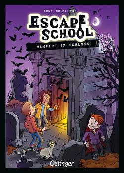 Escape School. Vampire im Schloss von Müller-Wegner,  Timo, Scheller,  Anne, Wegner,  Stefanie