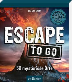 Escape to go. 50 mysteriöse Orte von von Gnatz,  Ella