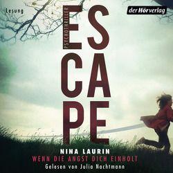ESCAPE – Wenn die Angst dich einholt von Jakubeit,  Alice, Laurin,  Nina, Nachtmann,  Julia