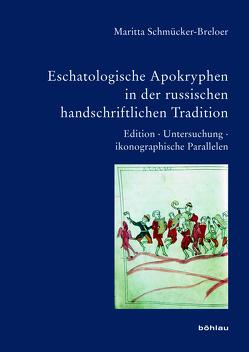 Eschatologische Apokryphen in der russischen handschriftlichen Tradition. Edition – Untersuchung – ikonographische Parallelen von Schmücker-Breloer,  Maritta