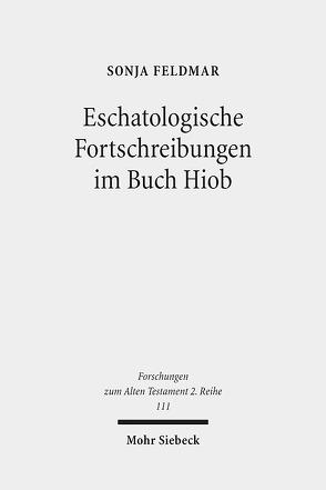Eschatologische Fortschreibungen im Buch Hiob von Feldmar,  Sonja