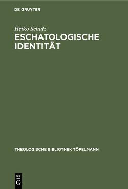 Eschatologische Identität von Schulz,  Heiko