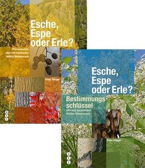 Esche, Espe oder Erle? (Hauptband & Bestimmungsschlüssel) von Steiger,  Peter