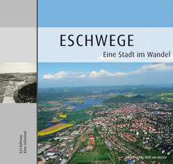Eschwege – Eine Stadt im Wandel von Kollmann,  Karl, Liebeskind,  Klaus