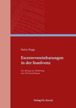 Escrowvereinbarungen in der Insolvenz von Rapp,  Stefan