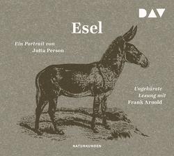 Esel. Ein Portrait von Arnold,  Frank, Feuerstein,  Torsten, Person,  Jutta, Schalansky,  Judith