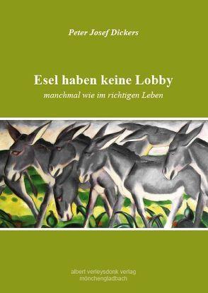 Esel haben keine Lobby von Dickers,  Peter Josef