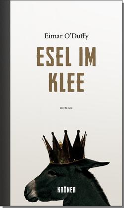 Esel im Klee von Haefs,  Gabriele, O'Duffy,  Eimar
