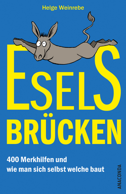Eselsbrücken – 400 Merkhilfen und wie man sich selbst welche baut von Weinrebe,  Helge