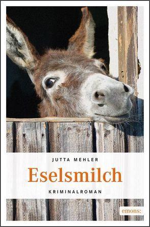 Eselsmilch von Mehler,  Jutta