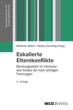 Eskalierte Elternkonflikte von Schilling,  Herbert, Weber,  Matthias