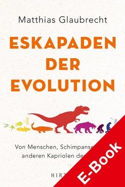 Eskapaden der Evolution von Glaubrecht,  Matthias