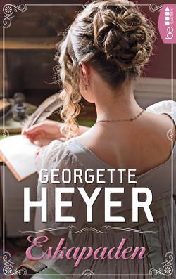 Eskapaden von Heyer,  Georgette, Lux,  Hanna