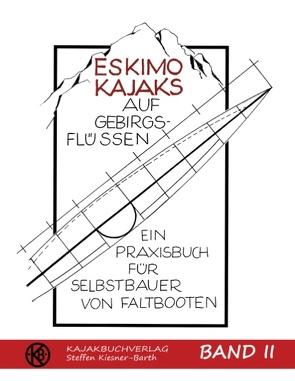 Eskimokajaks auf Gebirgsflüssen Band II von Kiesner-Barth,  Steffen