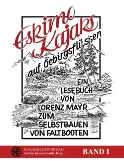 Eskimokajaks auf Gebirgsflüssen von Kiesner-Barth,  Steffen, Mayr,  Lorenz