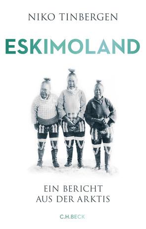 Eskimoland von Busse,  Gerd, Faure,  Ulrich, Schweitzer,  Peter, Tinbergen,  Niko, Traeger,  Verena