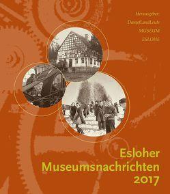 Esloher Museumsnachrichten 2017 von DampfLandLeute Museum Eslohe