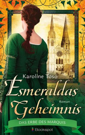Esmeraldas Geheimnis von Toso,  Karoline