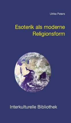 Esoterik als moderne Religionsform von Peters,  Ulrike