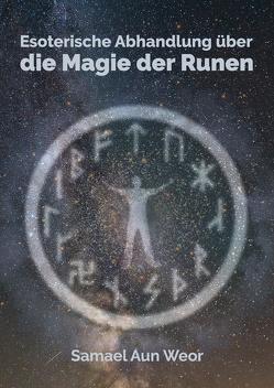 Esoterische Abhandlung über die Magie der Runen von Syring,  Osmar Henry, Weor,  Samael Aun