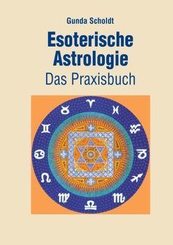 Esoterische Astrologie von Scholdt,  Gunda