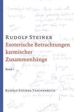 Esoterische Betrachtungen karmischer Zusammenhänge, Band 2 von Steiner