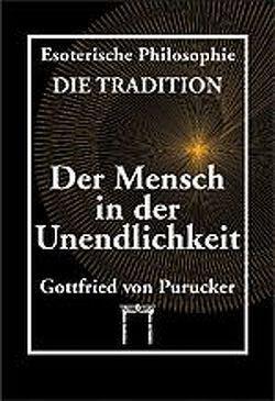 Esoterische Philosophie – Die Tradition / Der Mensch in der Unendlichkeit von Purucker,  Gottfried von