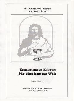 Esoterischer Klerus für eine bessere Welt von Bruk,  Kurt Josef, Washington,  Anthony