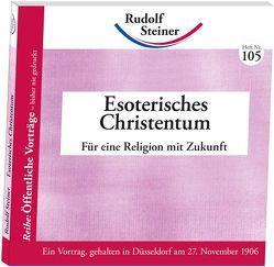 Esoterisches Christentum von Steiner,  Rudolf