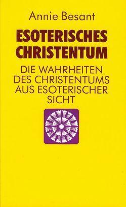 Esoterisches Christentum von Besant,  Annie