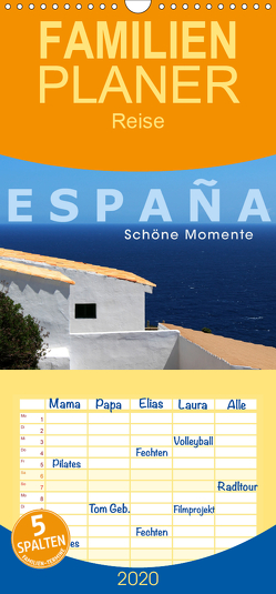 ESPAÑA – Schöne Momente – Familienplaner hoch (Wandkalender 2020 , 21 cm x 45 cm, hoch) von Oelschläger,  Wilfried