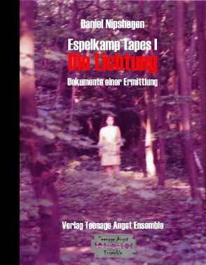 Espelkamp Tapes I – Die Lichtung von Köhring,  Moana, Nipshagen,  Daniel
