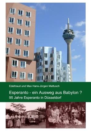 Esperanto – ein Ausweg aus Babylon? von Mattusch,  Edeltraud, Mattusch,  Max Hans-Jürgen