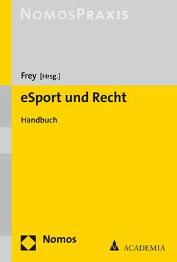 eSport und Recht von Frey,  Dieter