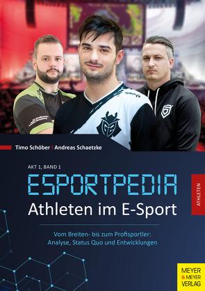 Esportpedia: Athleten im E-Sport von Schätzke,  Andreas, Schöber,  Timo
