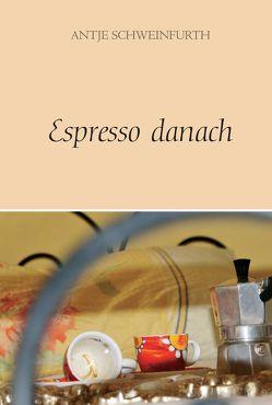 Espresso danach von Schweinfurth,  Antje