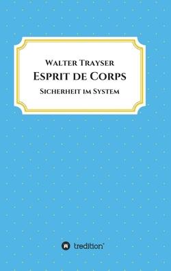 Esprit de Corps von Trayser,  Walter