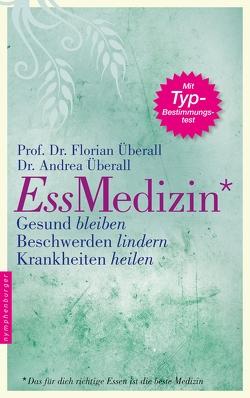 Ess-Medizin von Überall,  Andrea, Überall,  Florian