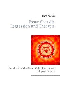 Essay über die Regression und Therapie von Poignée,  Hans