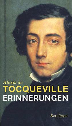Erinnerungen von Toqueville,  Alexis de